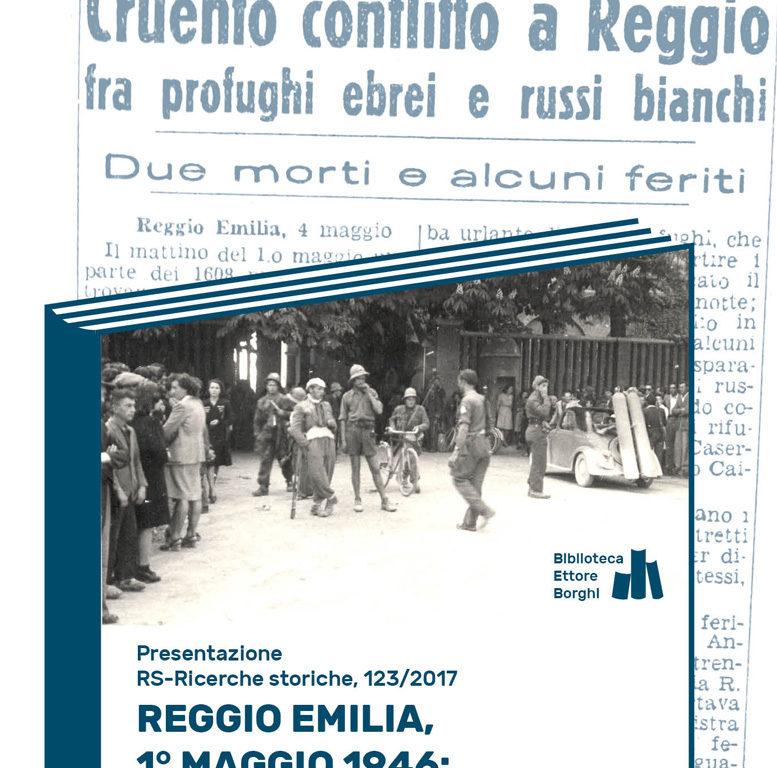 """Presentazione RS 123 """"Reggio Emilia, 1° maggio 1946: attacco ai profughi ebrei"""""""