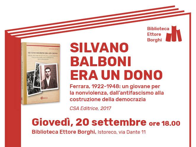 Silvano Balboni era un dono. Ferrara 1922-1948: un giovane per la nonviolenza dall'antifascismo alla costruzione della democrazia