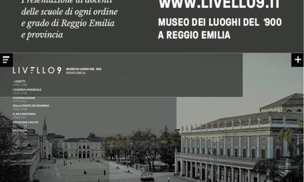 Presentazione ai docenti delle scuole di ogni ordine e grado di Reggio Emilia e provincia di LIVELLO 9 – MUSEO DI STORIA DEL '900 A REGGIO EMILIA