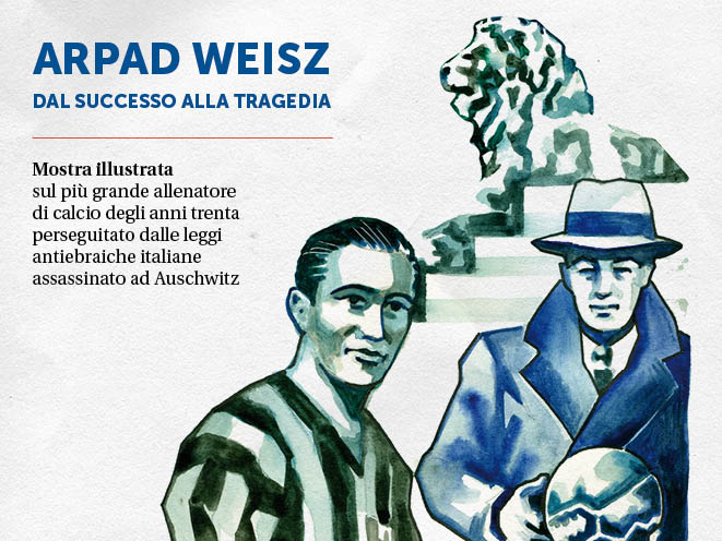 Arpad Weisz: dal successo alla tragedia