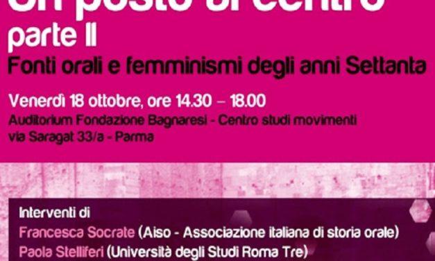 Un posto al centro – parte II: Fonti orali e femminismi degli anni Settanta