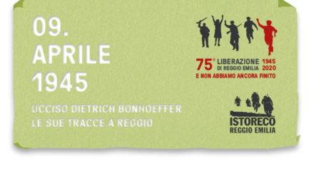 9 Aprile 1945 – Ucciso Dietrich Bonhoeffer: le sue tracce a Reggio Emilia