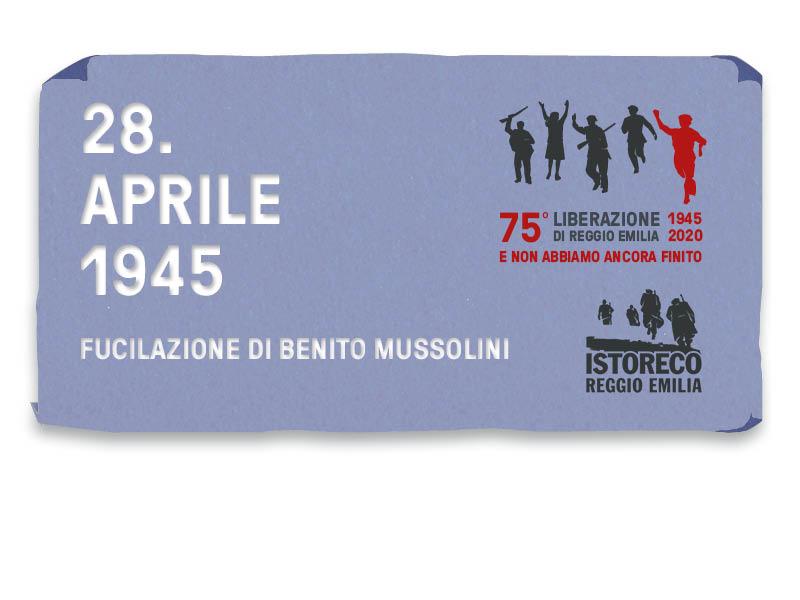 28 Aprile 1945 – Fucilazione di Benito Mussolini