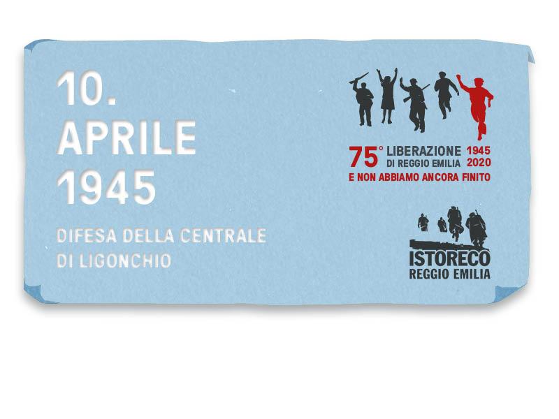 10 Aprile 1945: La difesa della centrale di Ligonchio