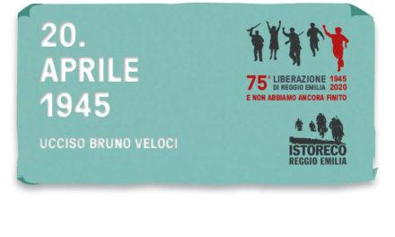 20 aprile 1945 – Ucciso Bruno Veloci