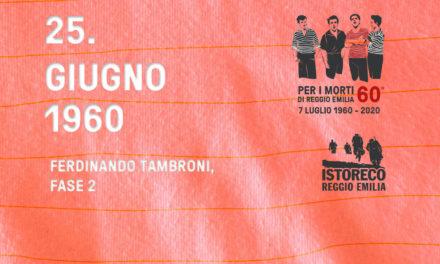 Per i morti di Reggio Emilia – Ferdinando Tambroni Pt. 2