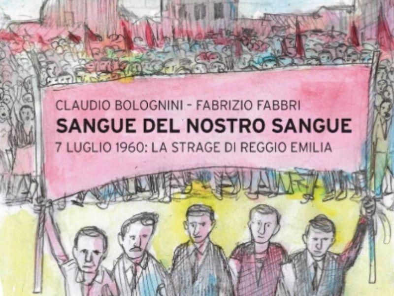 """Arriva """"Sangue del nostro sangue 7 luglio 1960: la strage di Reggio Emilia"""""""