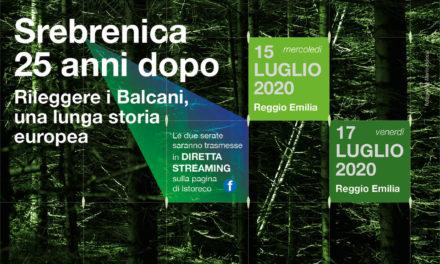 """""""Srebrenica 25 anni dopo – Rileggere i Balcani"""" il 15 e il 17 luglio a Reggio Emilia"""