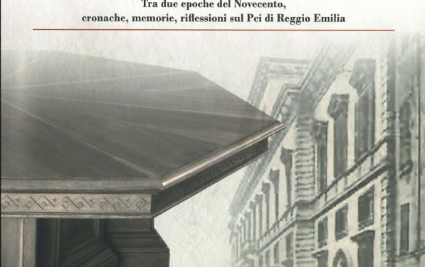 """Presentazione del libro """"La storia sul tavolo: Tra due epoche del Novecento, cronache, memorie, riflessioni sul Pci di Reggio Emilia"""""""