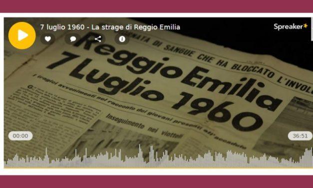 """""""7 luglio 1960 – La strage di Reggio Emilia"""", il podcast di Vera Paggi"""