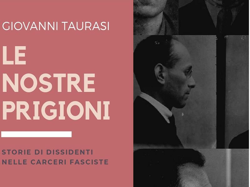 """Presentazione del libro """"Le nostre prigioni. Storie di dissidenti nelle carceri fasciste"""""""